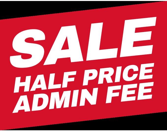 Half Price Admin Fee