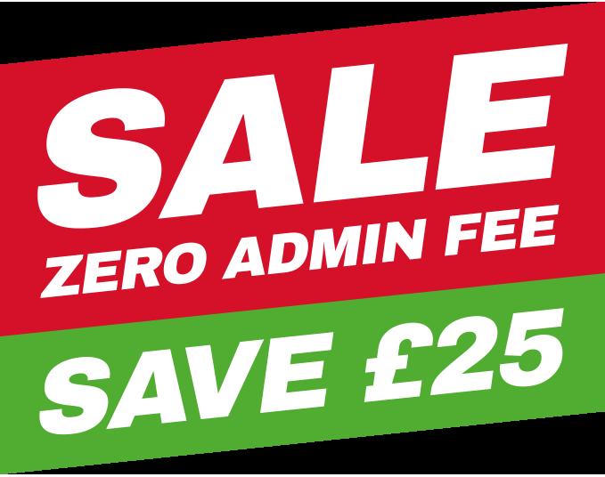 Zero Admin Fee Save £25